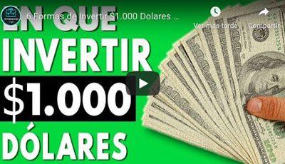 6 opciones para invertir tus primeros $1000 dolares